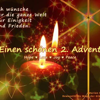 Einen schönen 2. Advent - Ich wünsche für die ganze Welt Einigkeit und Frieden - Herz-Licht-Grüße Marion Dammberg BewusstSEINs Wege der Glücklichkeit