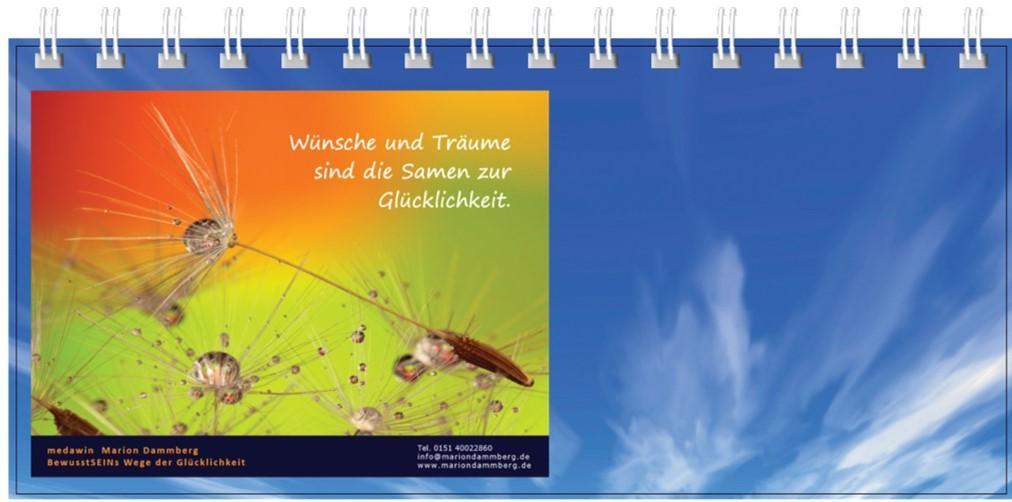 Wünsche und Träume Sind die Samen zur Glücklichkeit - Motivations Impuls Kalender 2018 Titelblatt -BewusstSEINs Wege der Glücklichkeit Marion Dammberg