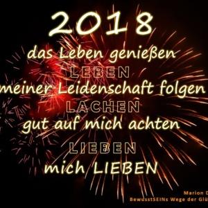 2018 leben, lachen, lieben - das Leben genießen - meiner Leidenschaft folgen - gut auf mich achten - mich LIEBEN - BewusstSEINs Wege der Glücklichkeit Marion Dammberg Coaching