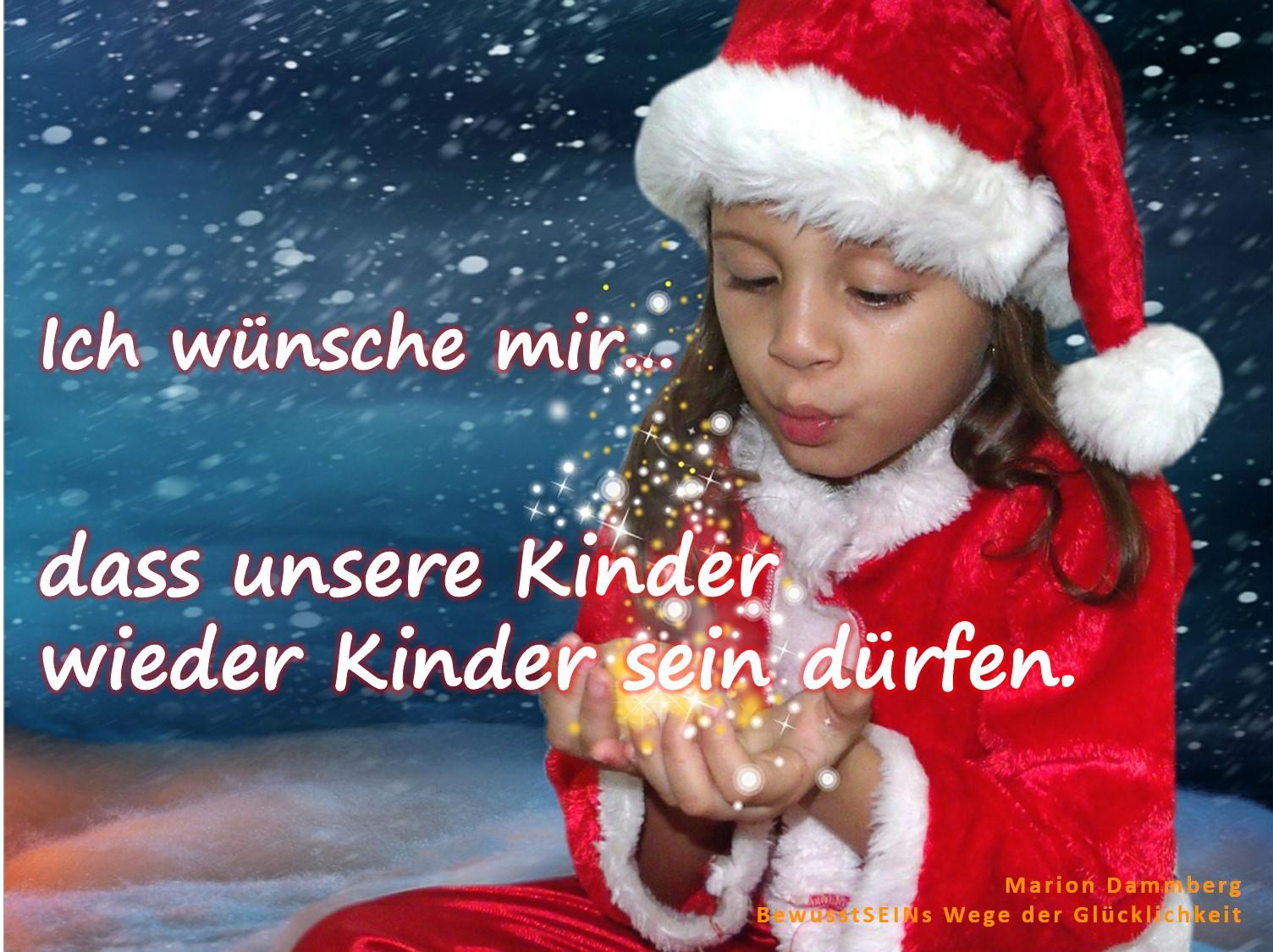 Mein Wunschzettel - Ich wünsch mir, dass Kinder wieder Kinder sein dürfen. - BewusstSEINs Wege der Glücklichkeit Marion Dammberg