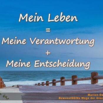 Mein Leben = Meine Verantwortung + Meine Entscheidung - BewusstSEINs Wege der Glücklichkeit, Marion Dammberg, BewusstSEINs Life Coach