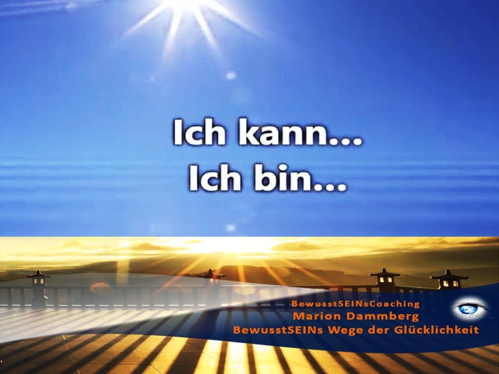 Ich bin gut genug. Ich kann das. - BewusstSEINs Wege der Glücklichkeit, Marion Dammberg, BewusstSEINs-Coaching