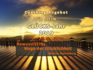Coaching Angebot zu Weihnachten für dein Glücks Jahr 2019 - BewusstSEINs Wege der Glücklichkeit, Marion Dammberg, BewusstSEINs Life Coach
