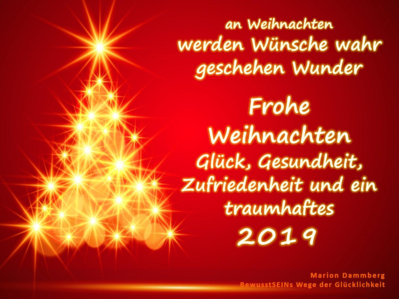 an Weihnachten werden Wünsche wahr geschehen Wunder ∞ Frohe Weihnachten Glück, Gesundheit, Zufriedenheit und ein traumhaftes Jahr 2019 - - BewusstSEINs Wege der Glücklichkeit, Marion Dammberg, BewusstSEINs Life Coach