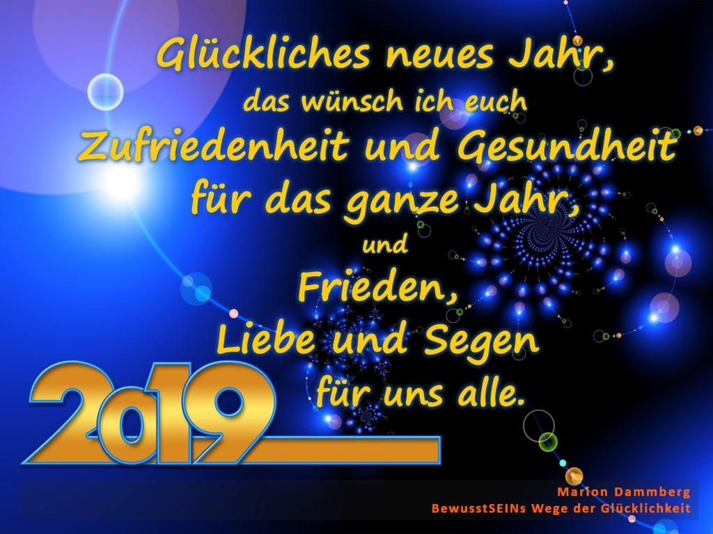 Glückliches neues Jahr, das wünsch ich euch, Zufriedenheit und Gesundheit für das ganze Jahr, und Frieden, Liebe und Segen für uns alle. - BewusstSEINs Wege der Glücklichkeit, Marion Dammberg, BewusstSEINs Life Coach