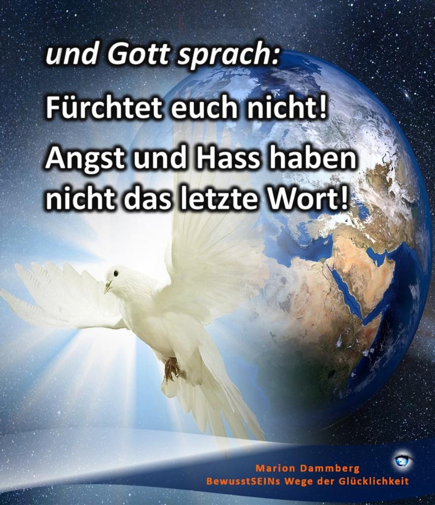 und Gott sprach: Fürchtet euch nicht! Angst und Hass haben nicht das letzte Wort! - - BewusstSEINs Wege der Glücklichkeit, Marion Dammberg, BewusstSEINs Life Coach