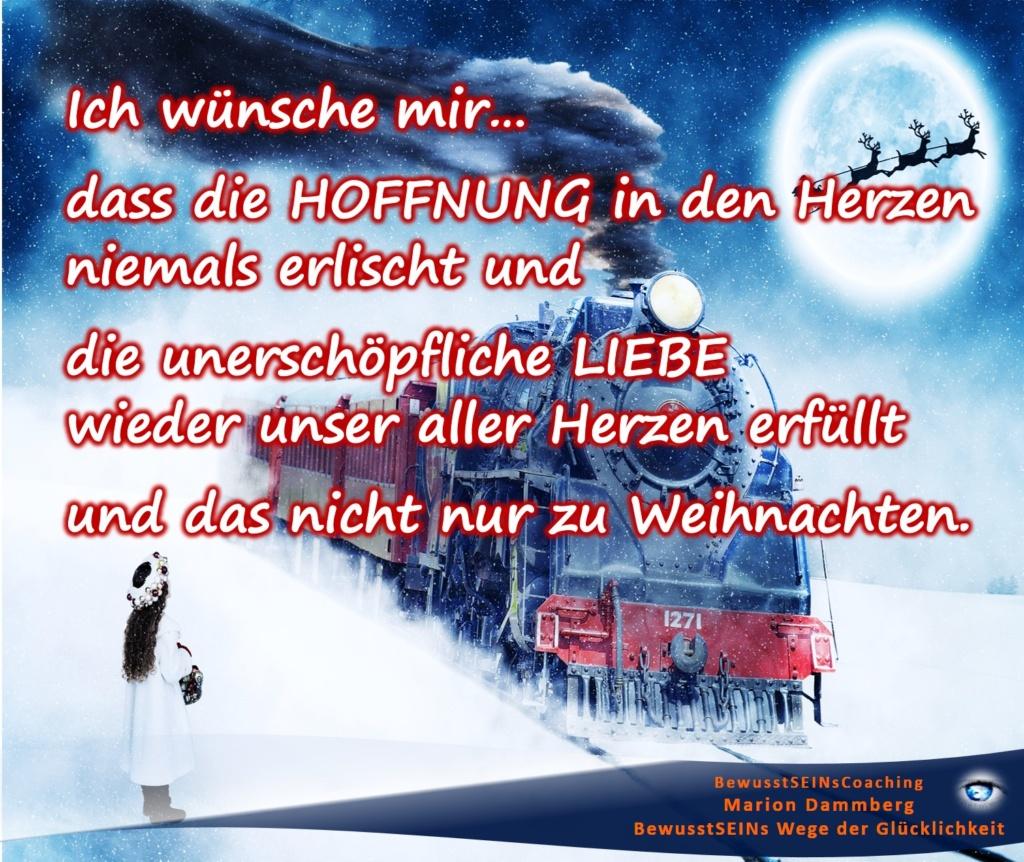 Mein Wunschzettel zu Weihnachten, dass die Hoffnung in den Herzen niemals erlischt und die unerschöpfliche Liebe wieder unser aller Herzen erfüllt und das nicht nur zu Weihnachten. - BewusstSEINs Wege der Glücklichkeit, Marion Dammberg, BewusstSEINs-Coaching