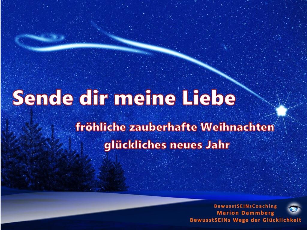 Fröhliche zauberhafte Weihnachten glückliches gesundes neues Jahr - Sende dir meine Liebe - BewusstSEINs Wege der Glücklichkeit, Marion Dammberg, BewusstSEINs-Coaching
