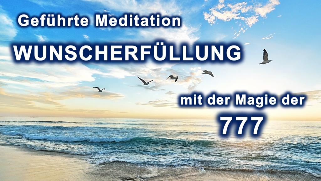 Geführte Meditation zur Erfüllung deiner Wünsche Dieses Video hat die Magie der 777 - - BewusstSEINs Wege der Glücklichkeit, Marion Dammberg, BewusstSEINs Life Coach