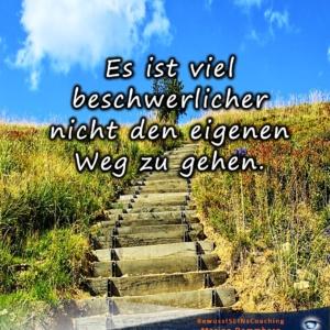 Es ist viel beschwerlicher nicht den eigenen Weg zu gehen - BewusstSEINs Wege der Glücklichkeit, Marion Dammberg, BewusstSEINs Life Coach
